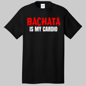 Bachata Is My Cardio Latin Dance Bachata T Shirt